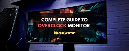 How To Overclock Monitor [Step-By-Step Guide]