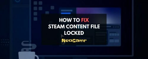 How To Fix Steam Content File Locked? (The Right Way)