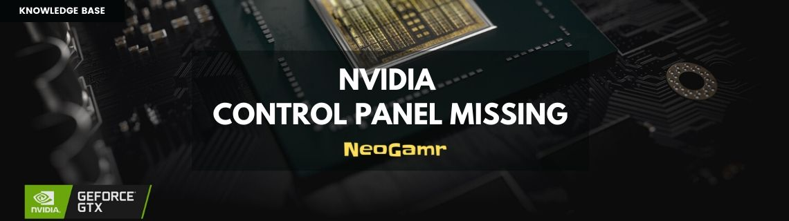 NVIDIA Control Panel Missing