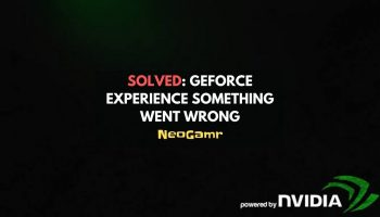 Solved GeForce Experience Something Went Wrong (Thumbnail)