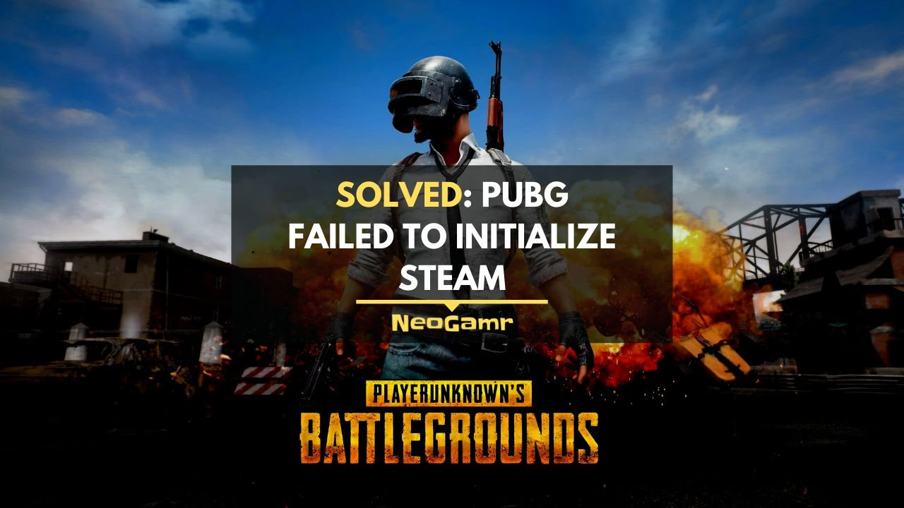 PUBG Failed To Initialize Steam Error [Solved] (Thumbnail)