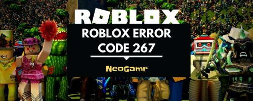 "How To Fix ""Roblox Error Code 267"" – (9+ Solutions)"