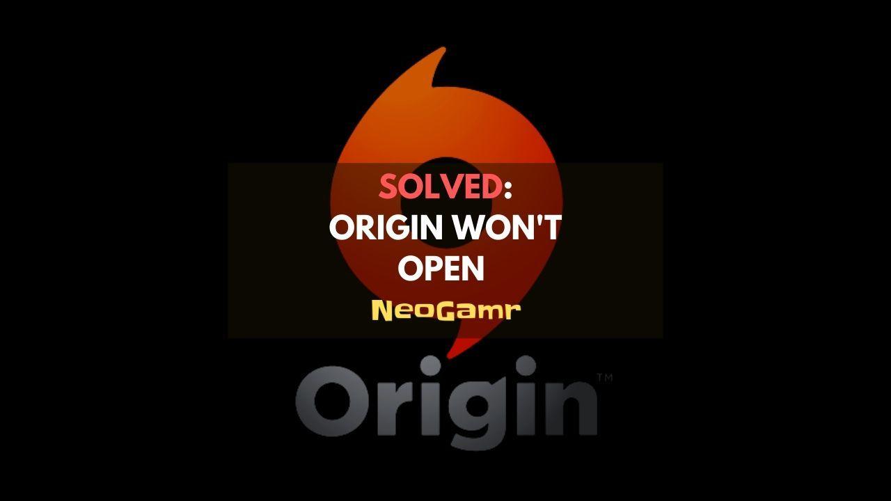 How To Fix Origin Won T Open On Windows 10 Neogamr