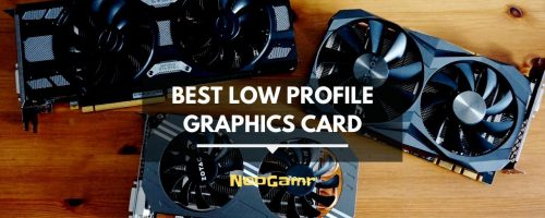 Best Low Profile Graphics Card – Ultimate Guide & Reviews