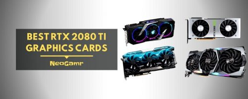 Best RTX 2080 Ti Graphics Card – Buying Guide And GPU Reviews