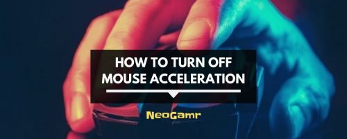 What is Mouse Acceleration? And How To Turn It Off?