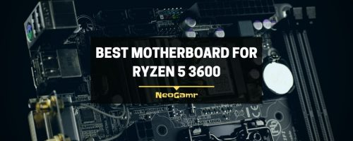 Best Motherboard For Ryzen 5 3600 – Reviewed & Buyer Guide