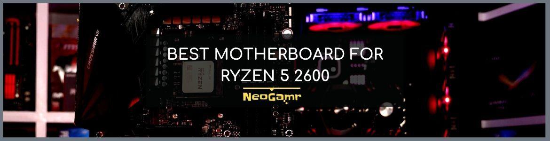 Cover of Best Motherboard for Ryzen 5 2600
