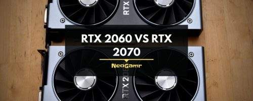Nvidia RTX 2060 Vs RTX 2070 – Benchmarks & Comparisons (Updated)