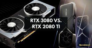 RTX 3080 vs RTX 2080 TI -