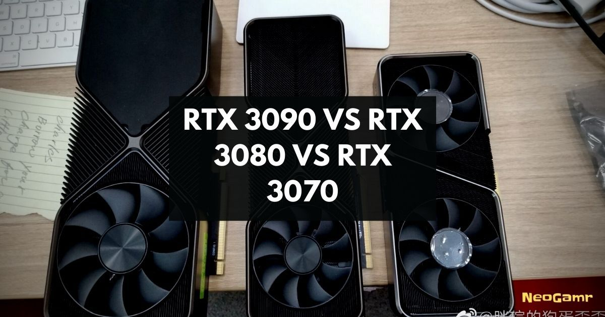 RTX 3090 vs RTX 3080 vs RTX 3070