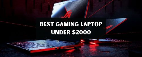 Best Gaming Laptop Under $2000 For Professional Gamers!