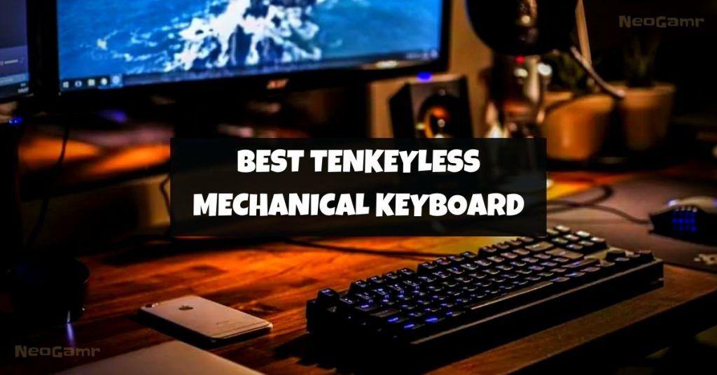 Best Tenkeyless Mechanical Keyboard