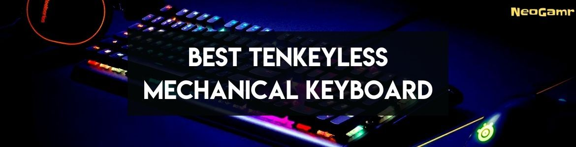 Cover Image of Best Tenkeyless Mechanical Keyboard
