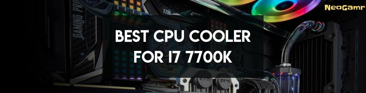 Cover Image of best cpu cooler for i7 7700k