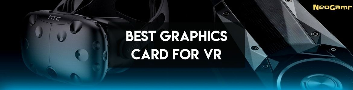 Cover Image of best graphics card for vr