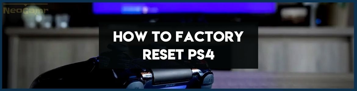 Cover Image of how to factory reset a ps4