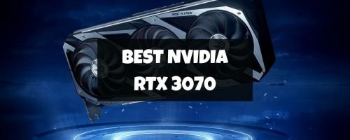 Best Nvidia RTX 3070 Graphics Cards For Gaming – (Updated 2021 Round-Up List)