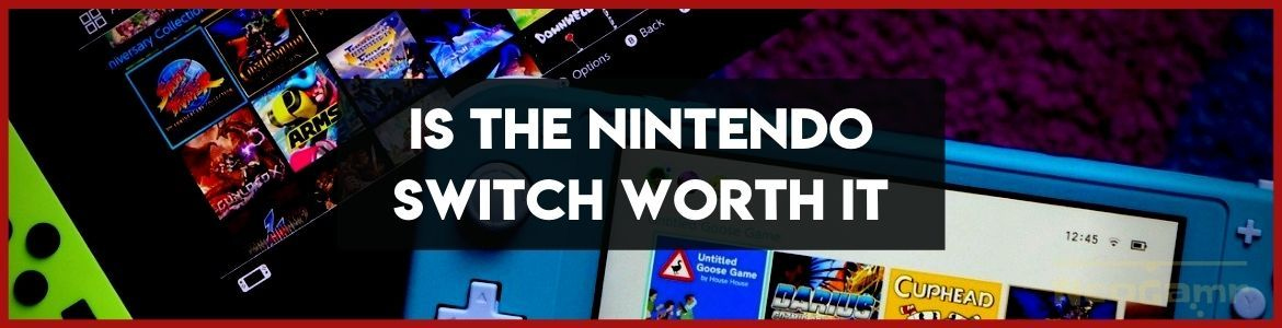 Cover Image of is the nintendo switch worth it