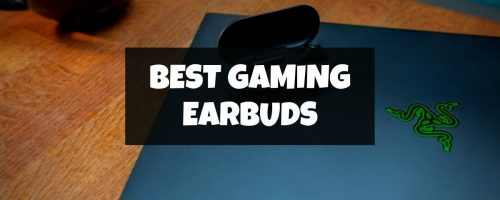 Best Gaming Earbuds 2021 – For Casual And Pro Gamers!