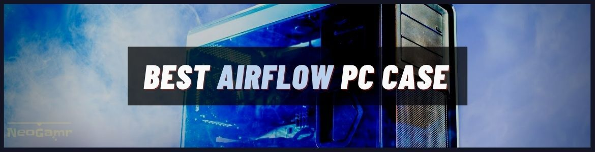 Cover image of best airflow pc case