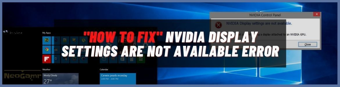 Cover image of How to Fix NVIDIA Display Settings are Not Available Error