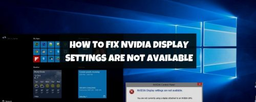 """How To Fix """"NVIDIA Display Settings Are Not Available"""" Error?"""