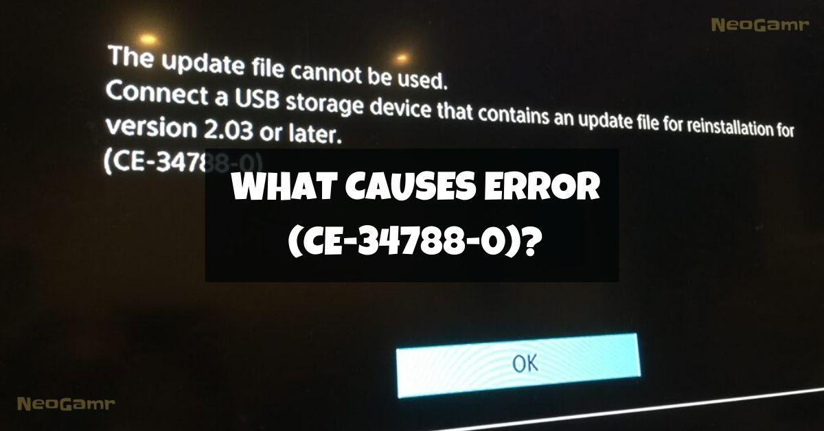 What Causes Error CE-34788-0