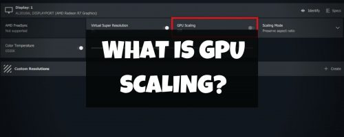 What Is GPU Scaling? – Every Pro & Con You Need To Know!