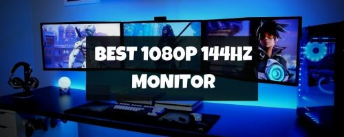 Best 1080p 144hz Monitors For True Gaming Experience! – (Up Your Level)