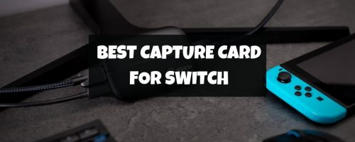 Best Capture Card For Switch In 2021 – (Streaming & Recording)