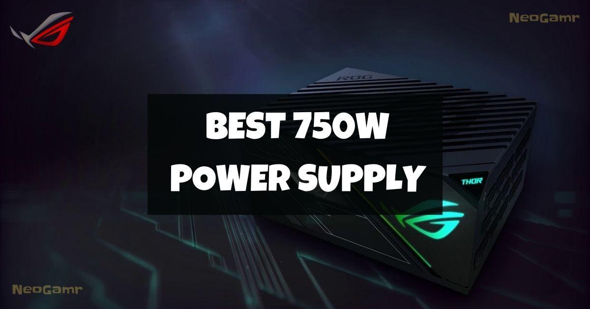 best 750w power supply