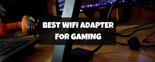 Best WiFi Adapter For Gaming – (Reviews & Buying Guide)