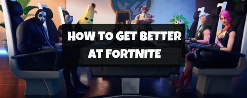 How To Get Good At Fortnite – (23 Useful Tips And Tricks From Pro Players)