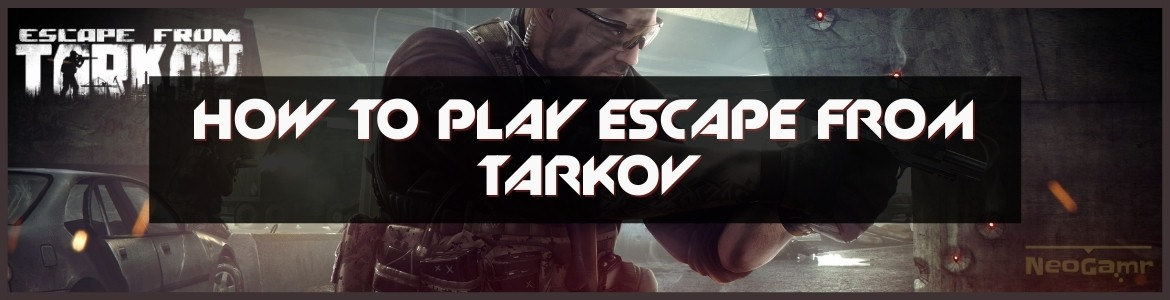 Cover of How To Play Escape From Tarkov