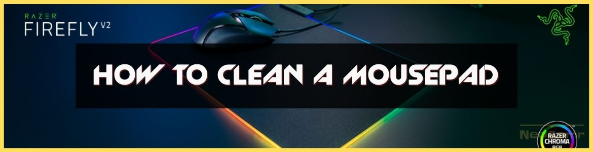 How To Clean Mousepad
