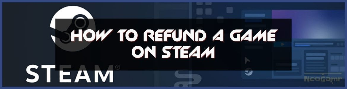 How To Refund Game On Steam