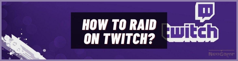 how to raid someone on twitch