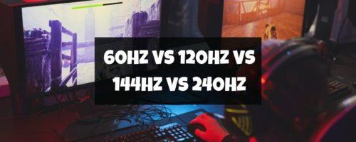 60 Hz Vs. 120 Hz Vs. 144 Hz Vs. 240 Hz – The Truth Revealed!