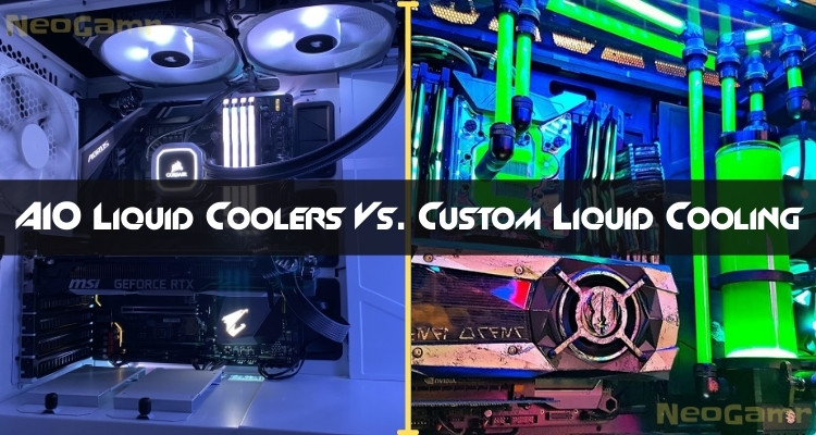 AIO Liquid Coolers Vs Custom Liquid Cooling