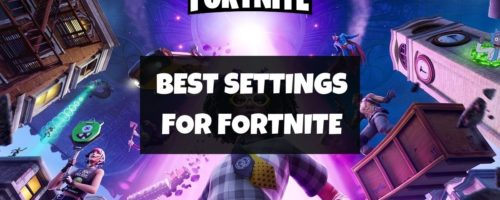 Best Settings For Fortnite 2021 – [Boost Your FPS & Performance Now]