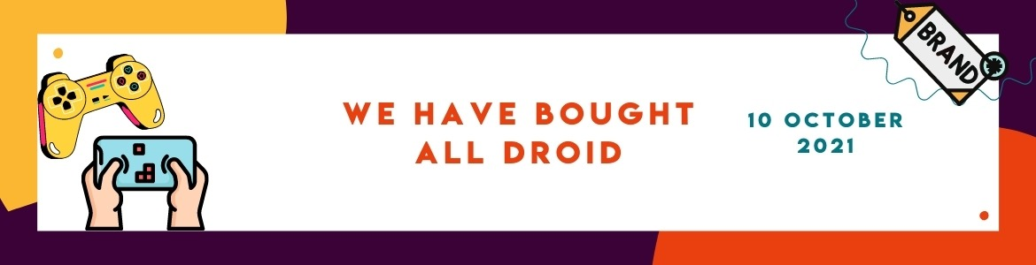 We Have Bought All Droid Org